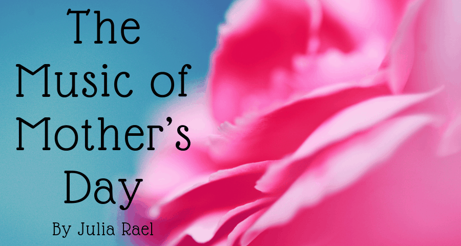 The Music of Mother's Day