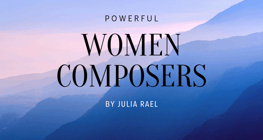 Powerful Women Composers