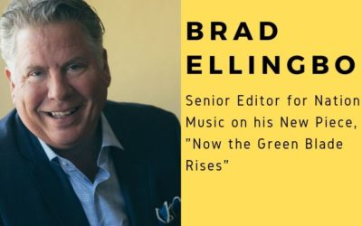 """Brad Ellingboe, Senior Editor for National Music on his New Piece, """"Now the Green Blade Rises"""""""