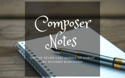 Composer Notes on The Seven Last Words of Christ
