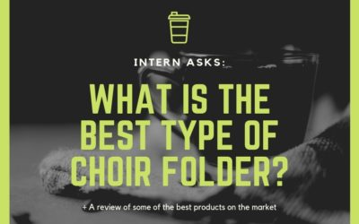 Intern Asks: What is the Best Type of Choir Folder?
