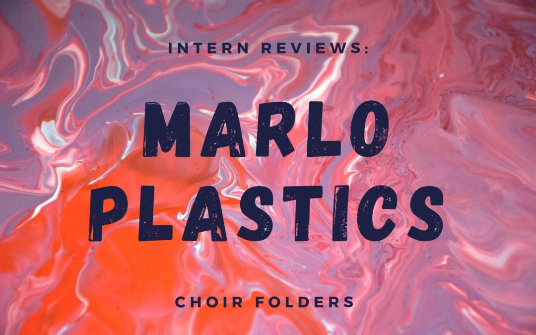 Intern Reviews: Marlo Plastics' Choir Folders