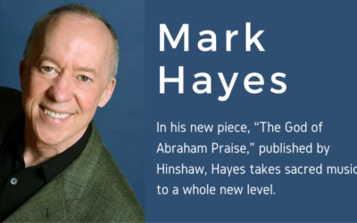 Mark Hayes' Takes Sacred Music to a Whole New Level.