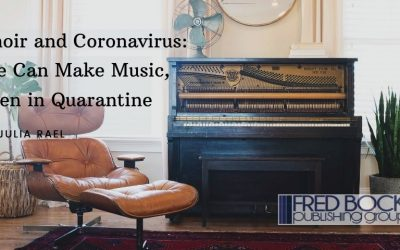 Choir and Coronavirus: We Can Make Music, Even in Quarantine