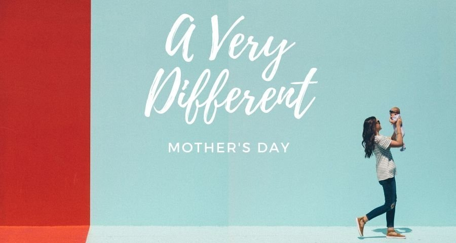 A Very Different Mother's Day